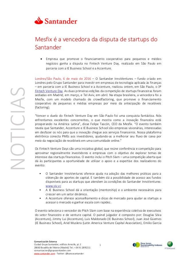 1 Comunicación Externa Ciudad Grupo Santander, edificio Arrecife, pl. 2 28660 Boadilla del Monte (Madrid) Tel.: +34 91 289...