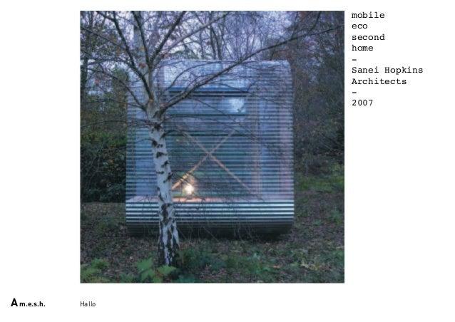 HalloAm.e.s.h. mobile eco second home - Sanei Hopkins Architects - 2007