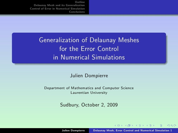 Outline  Delaunay Mesh and its GeneralizationControl of Error in Numerical Simulation                             Conclusi...