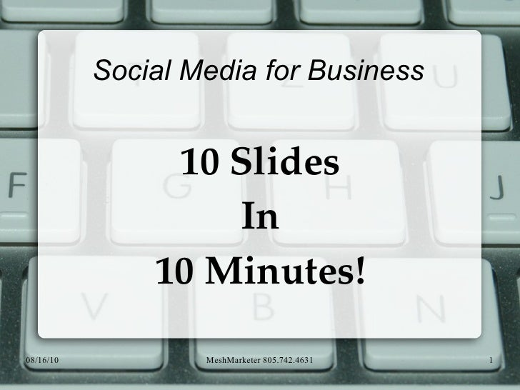 Social Media for Business 10 Slides In 10 Minutes!