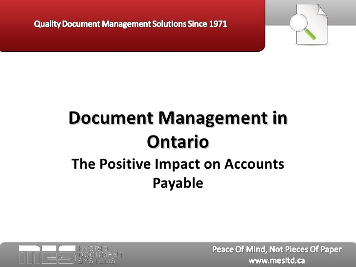 Document Management in       OntarioThe Positive Impact on Accounts            Payable