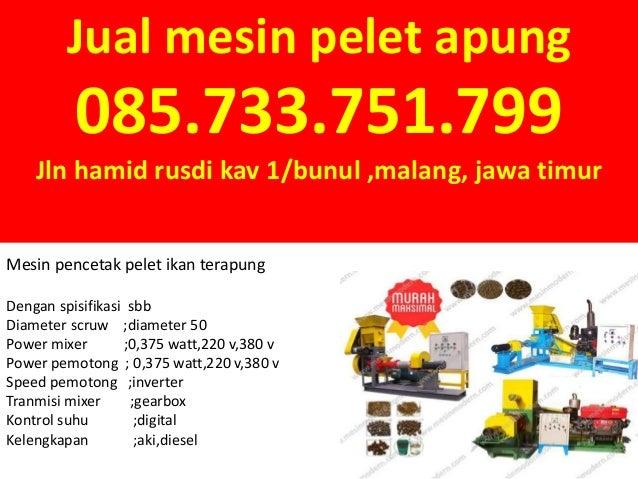 Jual mesin pelet apung 085.733.751.799 Jln hamid rusdi kav 1/bunul ,malang, jawa timur Mesin pencetak pelet ikan terapung ...