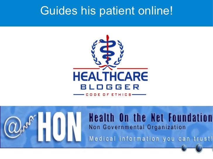 Guides his patient online!