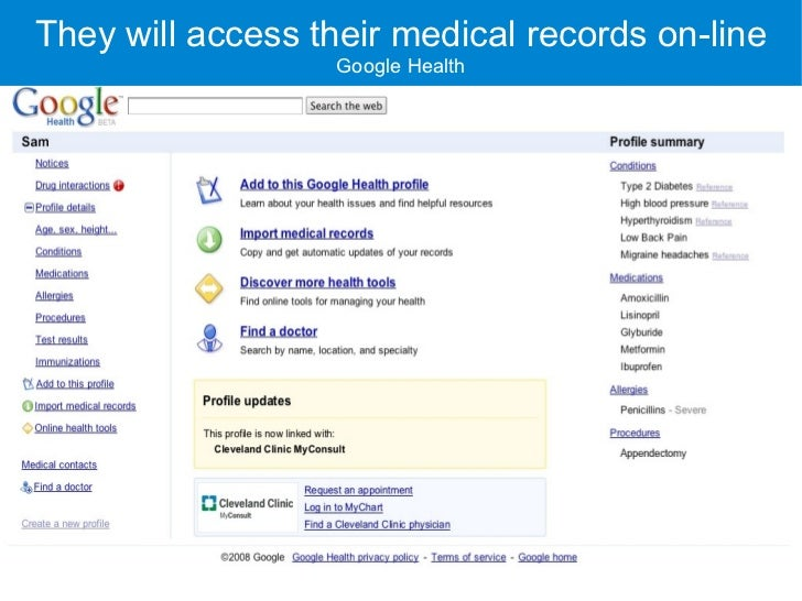 They will access their medical records on-line                   Google Health
