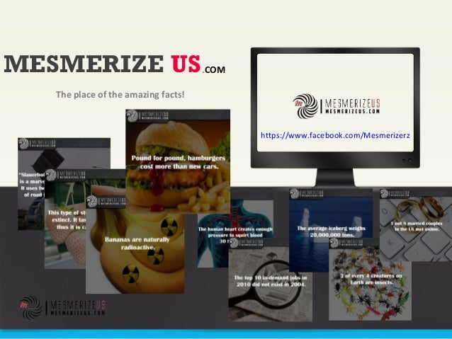 MESMERIZE US The place of the amazing facts! .COM https://www.facebook.com/Mesmerizerz