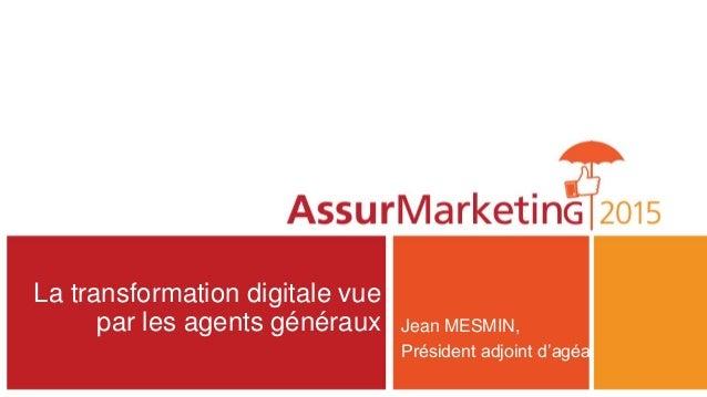 La transformation digitale vue par les agents généraux Jean MESMIN, Président adjoint d'agéa