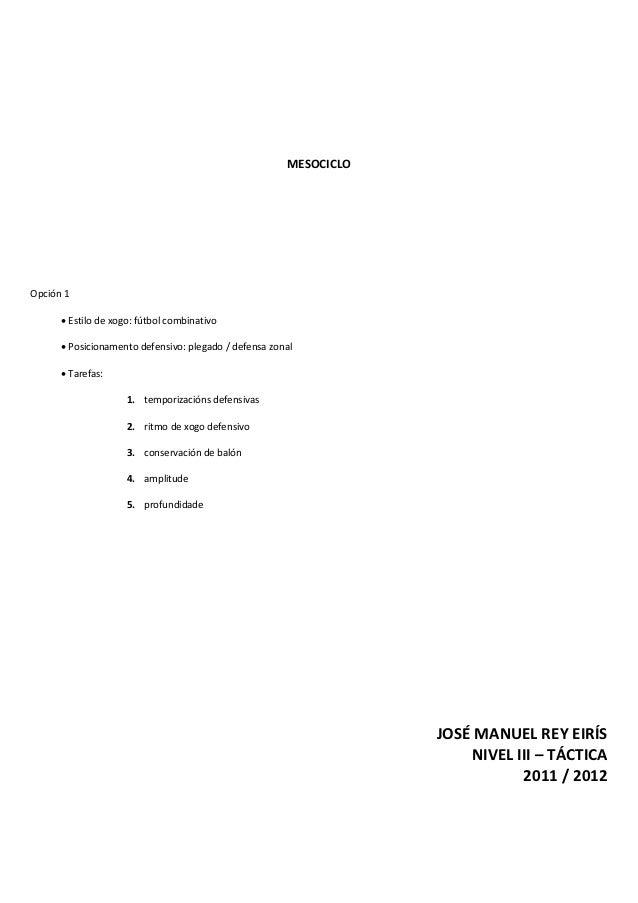 MESOCICLOOpción 1       Estilo de xogo: fútbol combinativo       Posicionamento defensivo: plegado / defensa zonal      ...