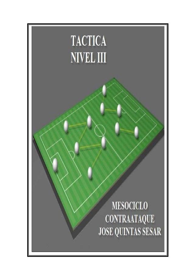MESOCICLO- TACTICA NIVEL III • MODELO DE JUEGO OFENSIVO o CONTRAATAQUE VARIANTE • COMBINATIVO o RECURSO DIRECTO • MODELO D...