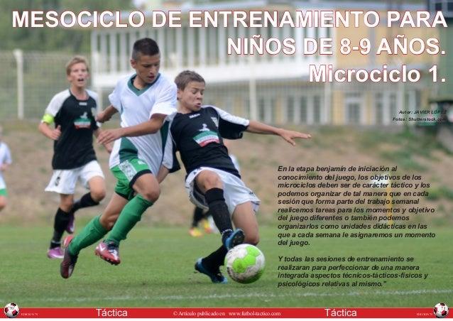 EDICION 75 EDICION 75Táctica Táctica© Artículo publicado en www.futbol-tactico.com 70 71 En la etapa benjamín de iniciació...