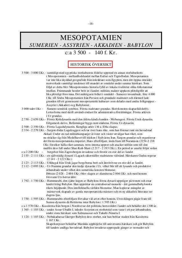 -18- MESOPOTAMIEN SUMERIEN - ASSYRIEN - AKKADIEN - BABYLON c:a 3 500 - 140 f. Kr. HISTORISK ÖVERSIKT 3 500 - 3 000 f.Kr. -...