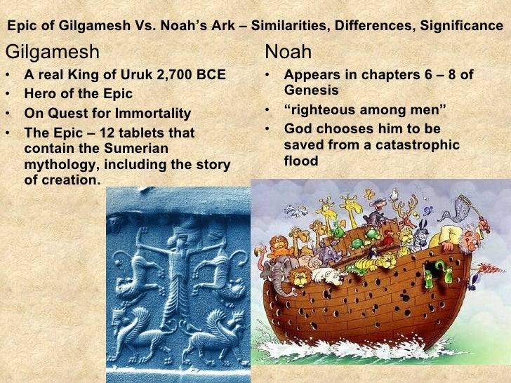 a comparison of the epic of gilgamesh and the flood in genesis Free essay: outline thesis: the flood stories in the epic of gilgamesh and genesis have many points of agreement, suggesting that they are somehow connected.