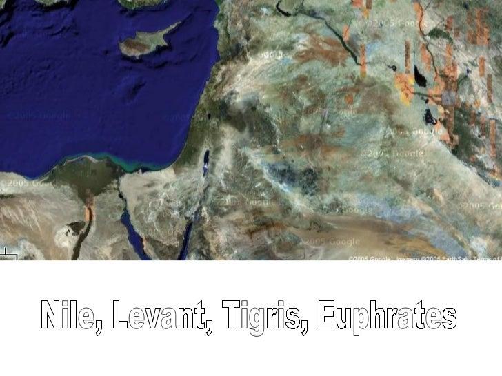 Nile, Levant, Tigris, Euphrates