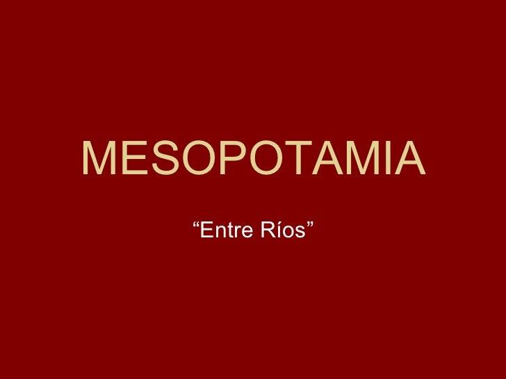 "MESOPOTAMIA "" Entre Ríos"""