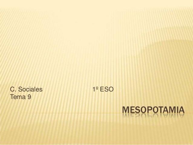 C. Sociales   1º ESOTema 9                       MESOPOTAMIA
