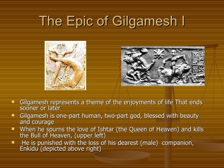 the concept of loss in the mesopotamian epic gilgamesh Ancient mesopotamia has its own share fair use policy help centre ancient mesopotamia has its own share of stories and many of these tales focus on a man named gilgamesh the epic of gilgamesh gilgamesh struggles with the concept of his own mortality and refuses to believe.