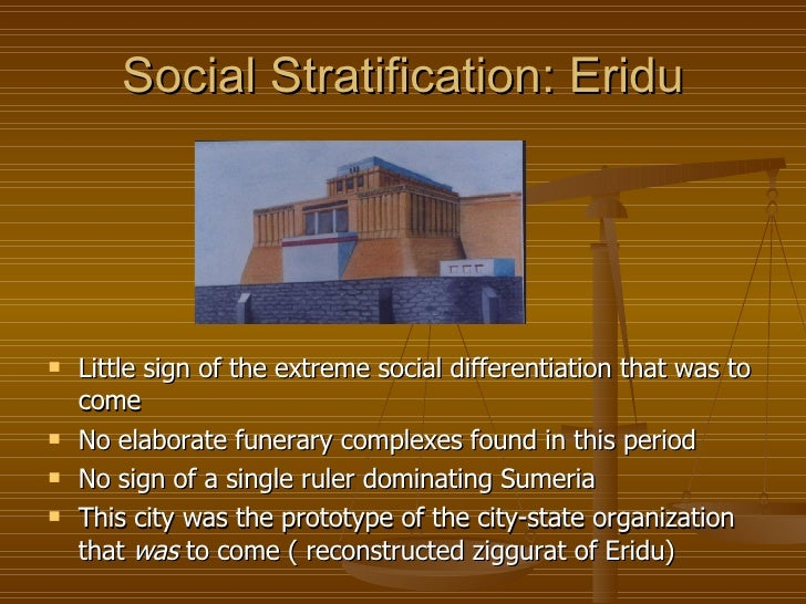 social stratification in mesopotamia The mesopotamia social hierarchy basically consisted of three classes such as nobility, free citizens and slaves mesopotamia social hierarchy the hierarchy of mesopotamia can be symbolized as a triangle shaped pyramid.