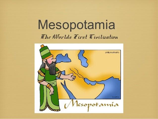 Mesopotamia The Worlds First Civilization