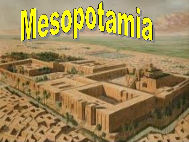 """Mesopotamia es una palabraGriega que significa:""""Tierra entre ríos"""", los griegosDenominaron así a esta tierraPor que se enc..."""