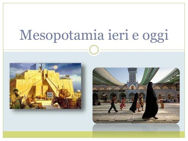 Mesopotamia Ieri E Oggi