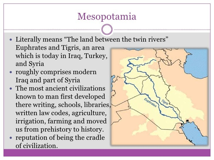 Why is Mesopotamia called the cradle of civilization?