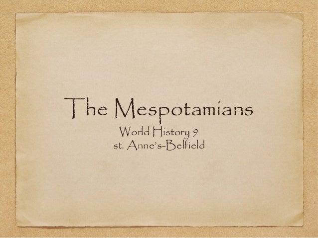 The Mespotamians     World History 9    st. Anne's-Belfield