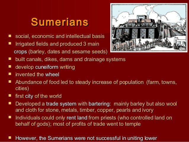 sumerians contributions to world civilization Sumerians contributions to world civilization did you know that sumerians developed the world's first form of writing that many of today's household objects were invented or used by the ancient egyptians (lock and keys, combs, scissors, wigs, makeup, deodorants, toothbrush and toothpaste) or that for the last 4,000 years china has been the.