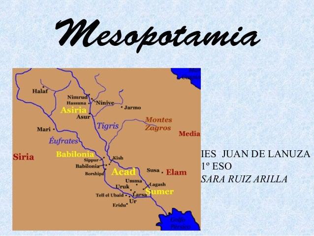 Mesopotamia       IES JUAN DE LANUZA       1º ESO       SARA RUIZ ARILLA