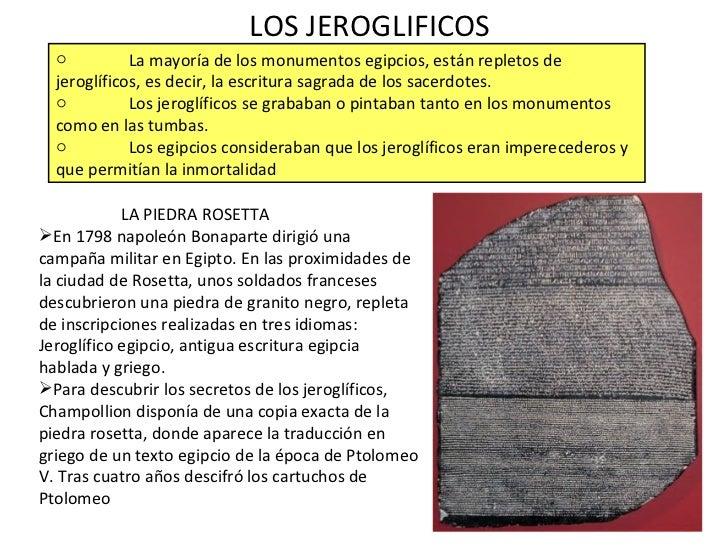 LOS JEROGLIFICOS <ul><li>La mayoría de los monumentos egipcios, están repletos de jeroglíficos, es decir, la escritura sag...