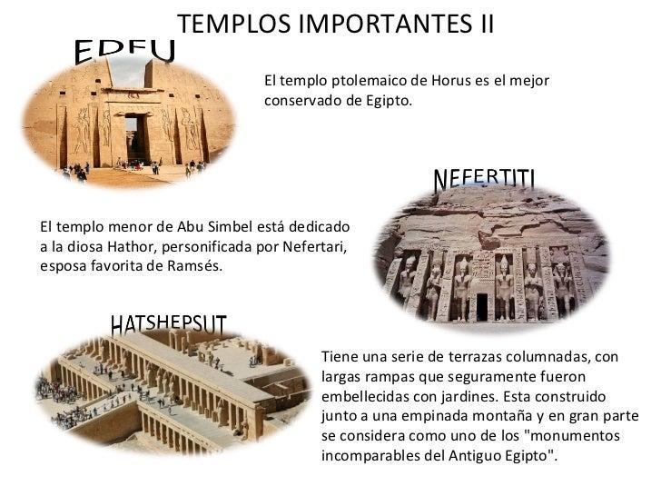 TEMPLOS IMPORTANTES II El templo ptolemaico de Horus es el mejor conservado de Egipto. El templo menor de Abu Simbel está ...