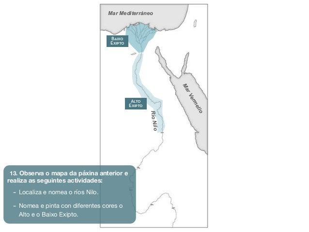 MarVermello Baixo Exipto Mar Mediterráneo RíoNilo Alto Exipto 13. Observa o mapa da páxina anterior e realiza as seguintes...