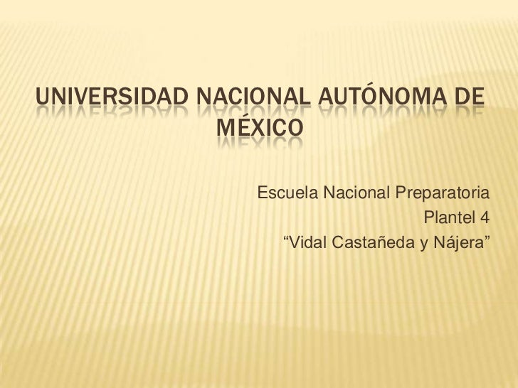 UNIVERSIDAD NACIONAL AUTÓNOMA DE             MÉXICO               Escuela Nacional Preparatoria                           ...