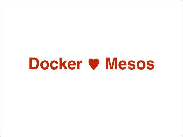 Docker ♥ Mesos