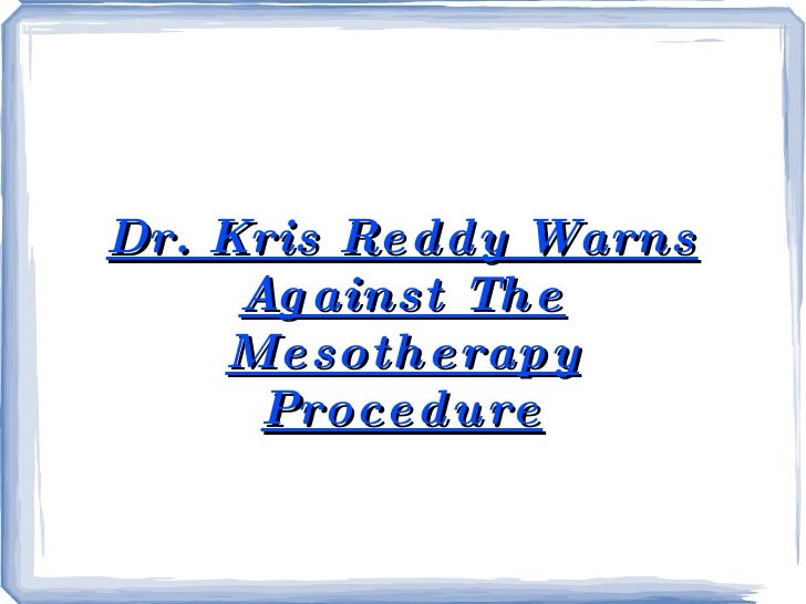 Dr. Kris Reddy Warns Against The Mesotherapy Procedure
