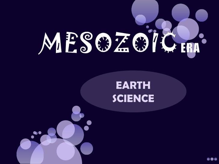 MESOZOIC ERA <br />EARTH SCIENCE <br />