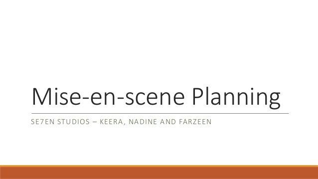 Mise-en-scene Planning SE7EN STUDIOS – KEERA, NADINE AND FARZEEN