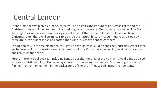 Central London At the time that we plan on filming, there will be a significant amount of Christmas lights and the Christm...