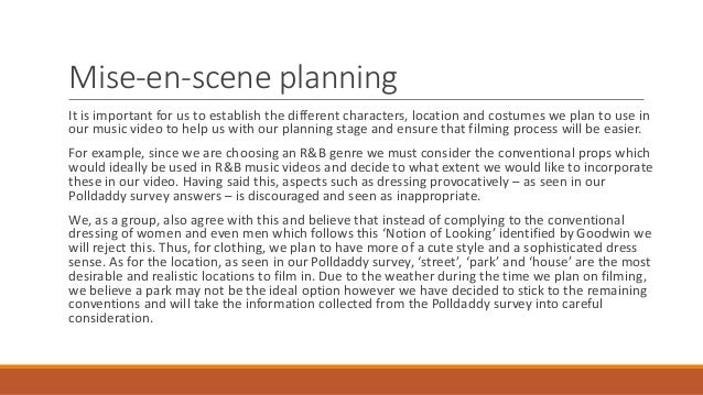 Mise-en-scene planning It is important for us to establish the different characters, location and costumes we plan to use ...