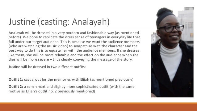 Justine (casting: Analayah) Analayah will be dressed in a very modern and fashionable way (as mentioned before). We hope t...