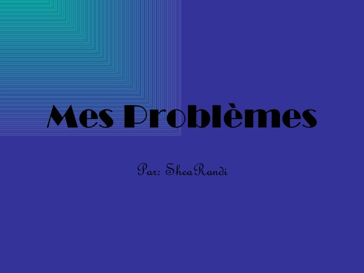 Mes Probl è mes Par: SheaRandi