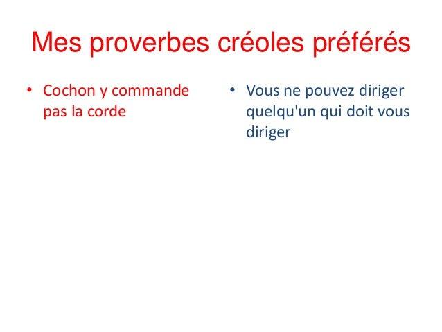 Mes proverbes créoles préférés • Cochon y commande pas la corde • Vous ne pouvez diriger quelqu'un qui doit vous diriger