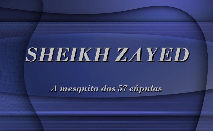 SHEIKH ZAYED A mesquita das 57 cúpulas
