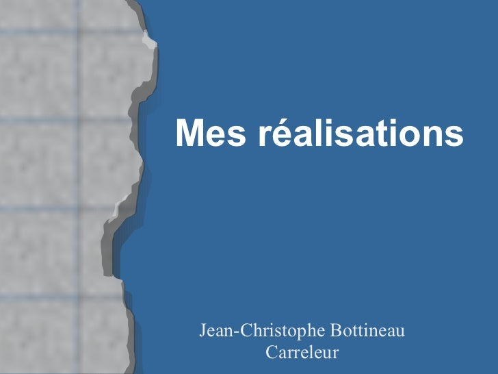 Mes réalisations Jean-Christophe Bottineau Carreleur