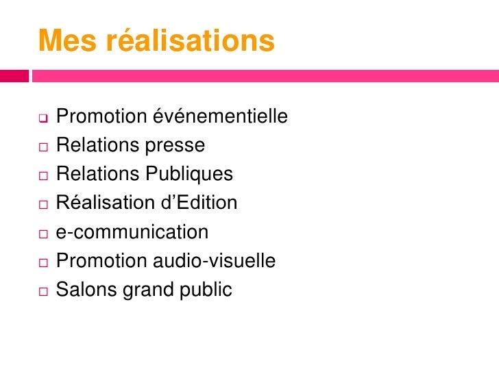 Mes réalisations   Promotion événementielle   Relations presse   Relations Publiques   Réalisation d'Edition   e-comm...