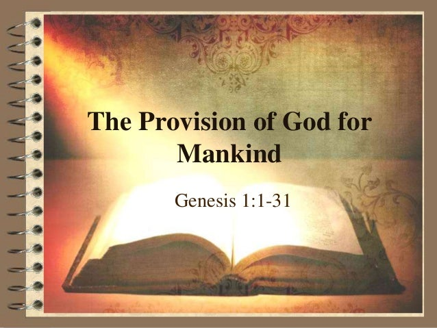The Provision of God for Mankind Genesis 1:1-31