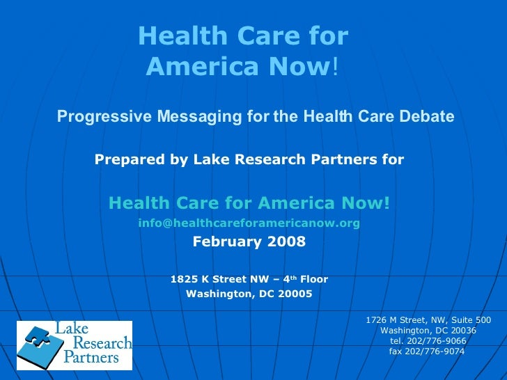 Progressive Messaging for the Health Care Debate Prepared by Lake Research Partners for Health Care for America Now! [emai...