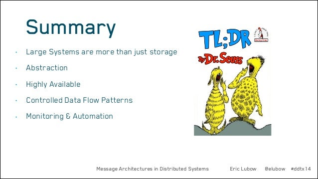 Summary •  Large Systems are more than just storage  •  Abstraction  •  Highly Available  •  Controlled Data Flow Patterns...
