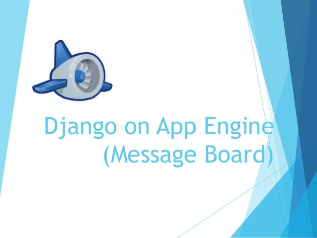 Django on App Engine(Message Board)