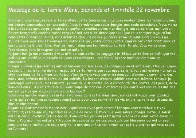 Message de la Terre-Mère, Sananda et Trinitéle 22 novembre Bonjour à vous tous, je suis la Terre-Mère, cette Déesse que vo...