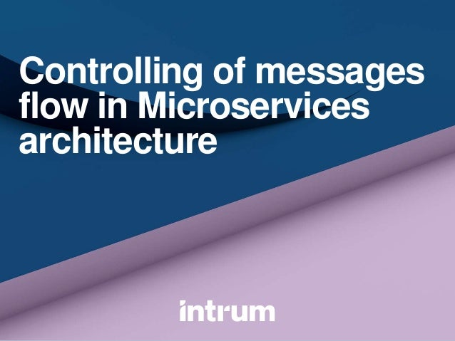 Controlling of messages flow in Microservices architecture