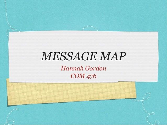 MESSAGE MAP  Hannah Gordon    COM 476